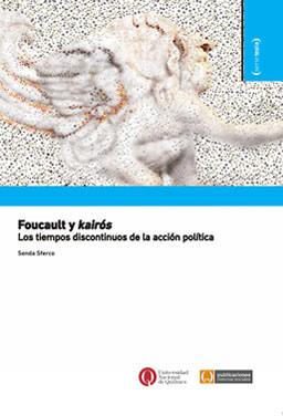 Foucault y kairós. Los tiempos discontinuos de la acción política