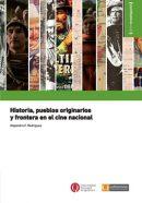 Historia, pueblos originarios y frontera en el cine nacional