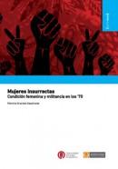 Mujeres insurrectas. Condición femenina y militancia en los '70