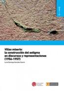 Villas miseria: la construcción del estigma en discursos y representaciones (1956-1957)