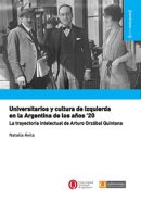 Universitarios y cultura de izquierda en la Argentina de los años '20. La trayectoria intelectual de Arturo Orzábal Quintana
