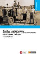 Colonizar en el periurbano. El caso de la colonia agrícola 17 de octubre-La Capilla (Florencio Varela, 1946-1966)