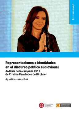 Representaciones e identidades en el discurso político audiovisual. Análisis de la campaña 2011 de Cristina Fernández de Kirchner