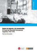 Entre la injuria y la revolución. El Frente de Liberación Homosexual. Argentina, 1967-1976