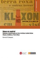 Ideas en espiral. Debates intelectuales en las revistas modernistas Klaxon, Estética y Terra Roxa