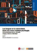 Las lenguas en la universidad: hacia una nueva realidad plurilingüe. Comunicaciones de la I Jornada Lengua, Cultura e Identidad