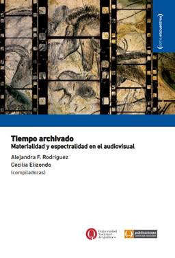 Tiempo archivado. Materialidad y espectralidad en el audiovisual