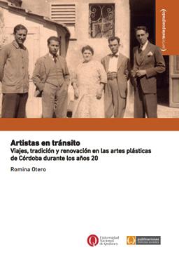 Artistas en tránsito Viajes, tradición y renovación en las artes plásticas de Córdoba durante los años 20