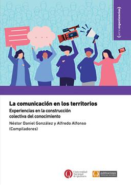 La comunicación en los territorios: experiencias en la construcción colectiva del conocimiento