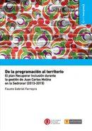 De la programación al territorio. El plan Recuperar Inclusión durante la gestión de Juan Carlos Molina en la Sedronar (2013-2015)
