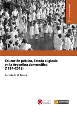 Educación pública, Estado e Iglesia en la Argentina democrática (1984-2013)