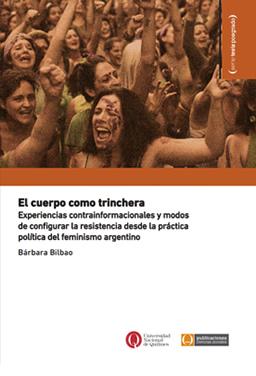 El cuerpo como trinchera. Experiencias contrainformacionales y modos de configurar la resistencia desde la práctica política del feminismo argentino