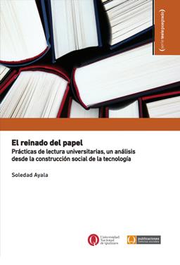 El reinado del papel. Prácticas de lectura universitarias, un análisis desde la construcción social de la tecnología