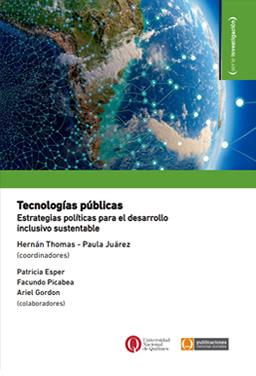 Tecnologías públicas. Estrategias políticas para el desarrollo inclusivo sustentable