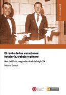 El revés de las vacaciones: hotelería, trabajo y género Mar del Plata, segunda mitad del siglo XX