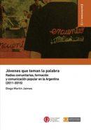 Jóvenes que toman la palabra. Radios comunitarias, formación y comunicación popular en la Argentina (2011-2015)