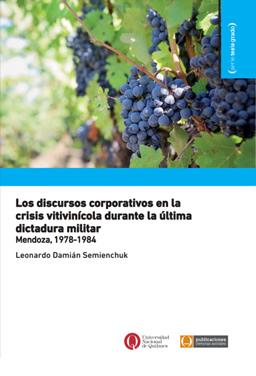 Los discursos corporativos en la crisis vitivinícola durante la última dictadura militar. Mendoza, 1978-1984