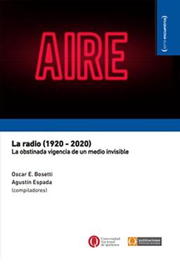 La radio (1920-2020). La obstinada vigencia de un medio invisible