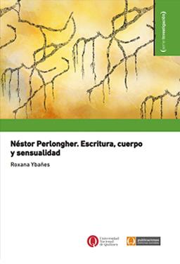 Néstor Perlongher. Escritura, cuerpo y sensualidad