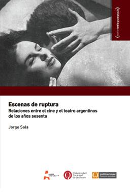 Escenas de ruptura. Relaciones entre el cine y el teatro argentinos de los años sesenta
