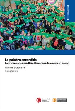 La palabra encendida. Conversaciones con Dora Barrancos, feminista en acción.