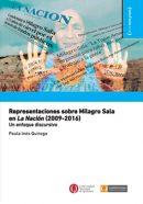 Representaciones sobre Milagro Sala en La Nación (2009-2016). Un enfoque discursivo.