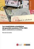 Las complicidades eclesiásticas del genocidio económico (1976-1981). Iglesia y neoliberalismo en la dictadura